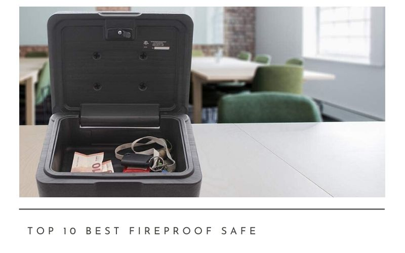 Top 10 Best Fireproof Safe In 2020 Reviews -Buying Guide