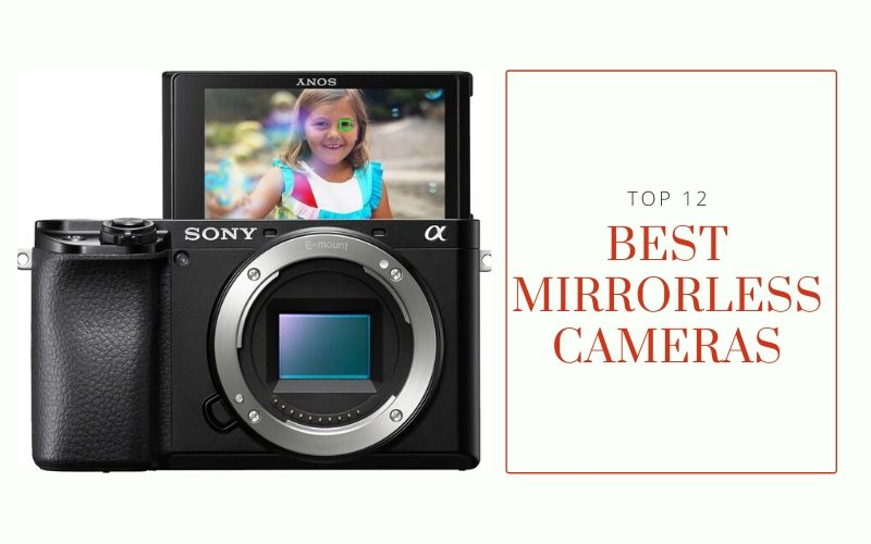 Top 12 Best Mirrorless Cameras On The Market 2020 Reviews