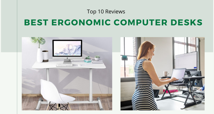 Best Ergonomic Computer Desks in 2021 Reviews