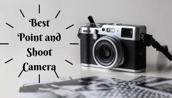 Best Point and Shoot Camera in 2020 – Top 10 Reviews & Buying Guide