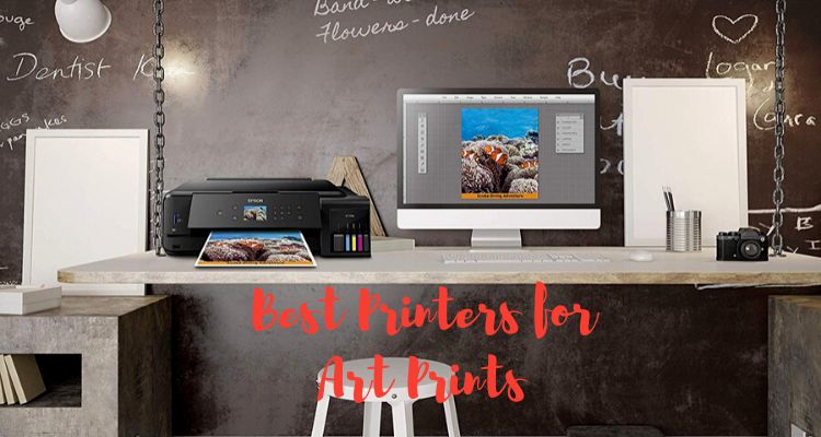 Best Printers for Art Prints – Top 7 Rated Reviews
