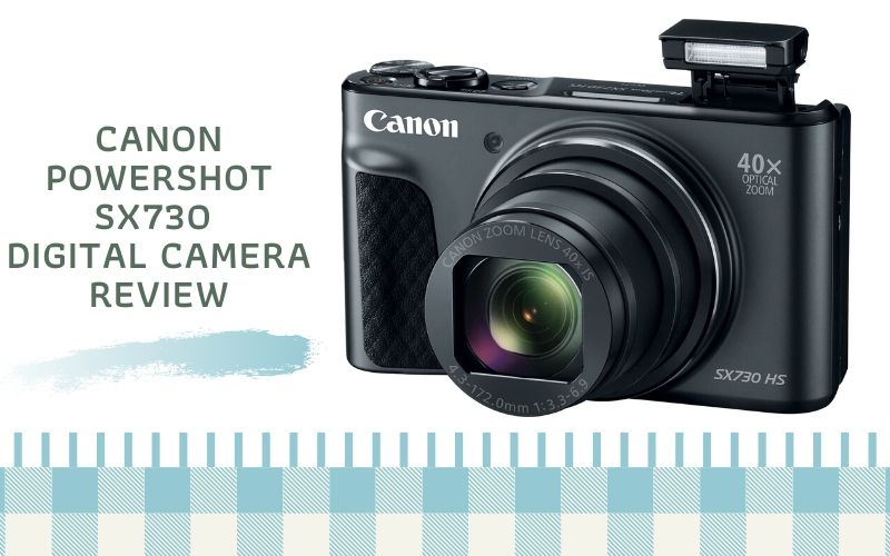 Canon PowerShot SX730 Digital Camera Review