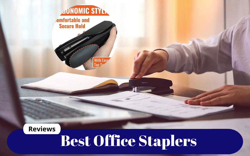 Best Office Staplers Of 2021 – Reviews & Buying Guide