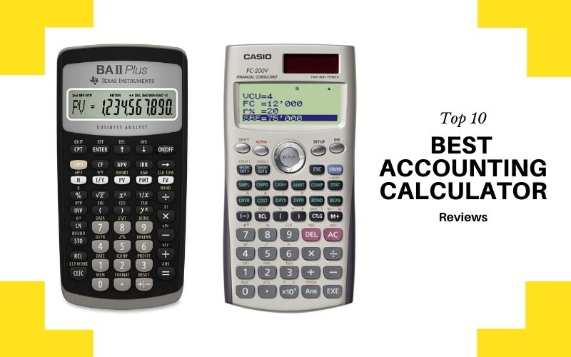 Top 10 Best Accounting Calculator To Buy In 2021 Reviews
