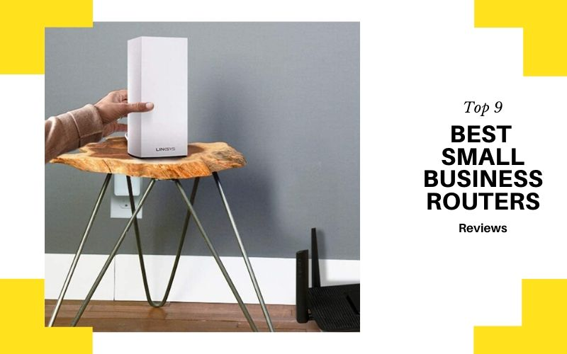 Top 9 Best Small Business Routers On The Market In 2020 Review