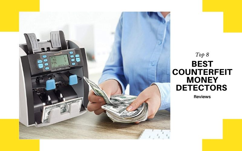 Top 8 Best Counterfeit Money Detectors On The Market 2020 Review