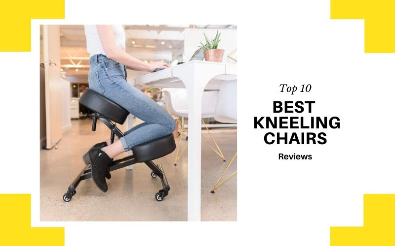 Top 10 Best Kneeling Chairs On The Market 2021 Review
