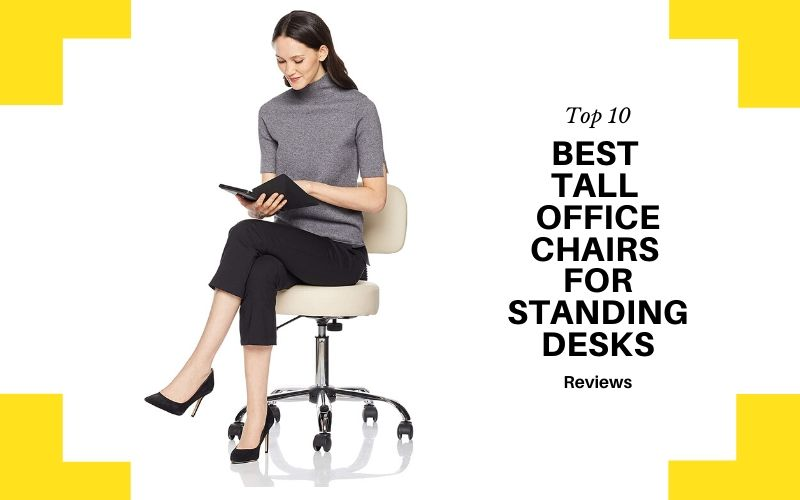 Top 10 Best Tall Office Chairs For Standing Desks In 2021 Review