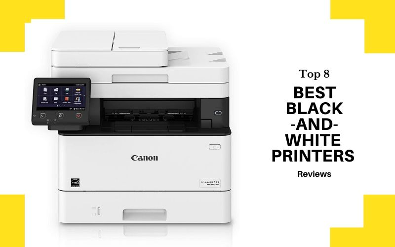 Top 8 Best Black-And-White Printers To Buy In 2020 Review