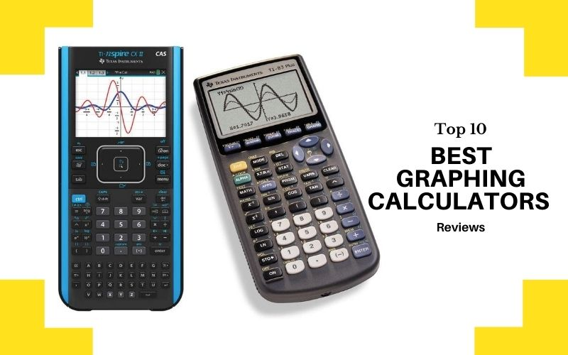 Best Graphing Calculators In 2021 – Top 10 Rated Reviews