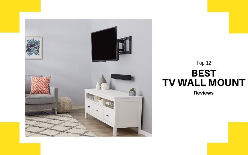 Best TV Wall Mount In 2021 – Top 12 Rated Reviews
