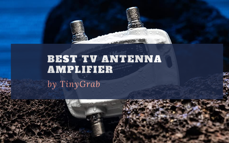 Reviews Of Top 6 Best TV Antenna Amplifier Available In 2021