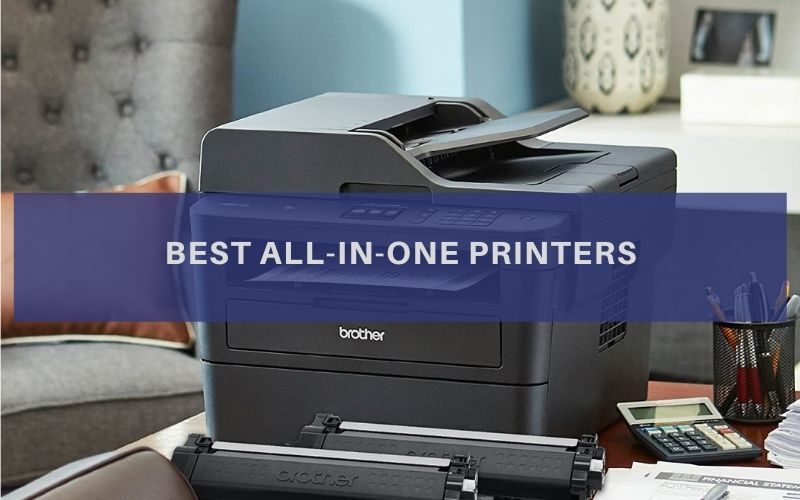 Top 10 Best All-in-One Printers On The Market 2020 Review