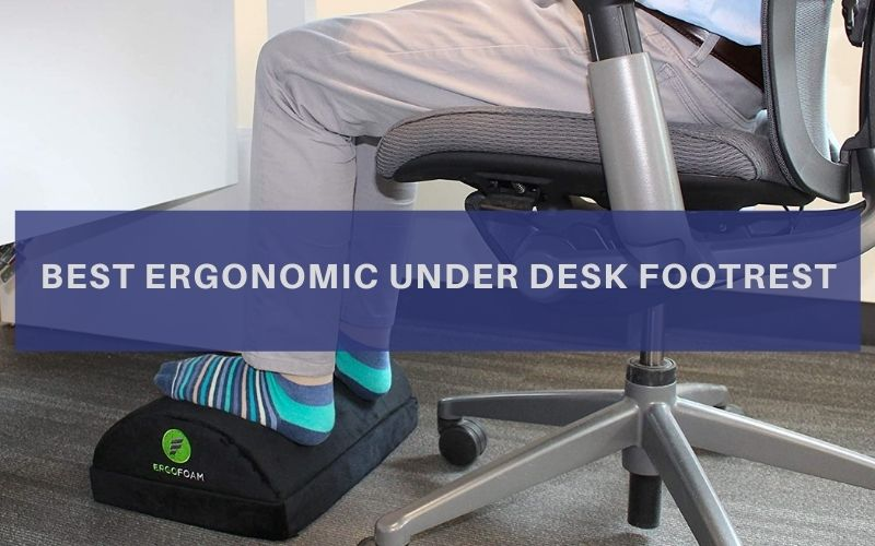 Top 11 Best Ergonomic Under Desk Footrest To Buy In 2020 Reviews