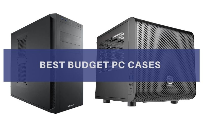 Best Budget PC Cases In 2020 – Top 8 Rated Reviews