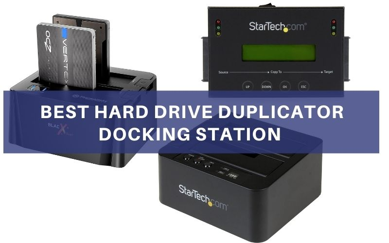 Top 5 Best Hard Drive Duplicator Docking Station In 2021 Reviews