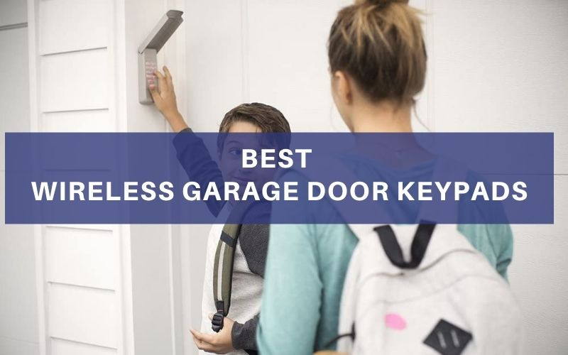 Best Wireless Garage Door Keypads