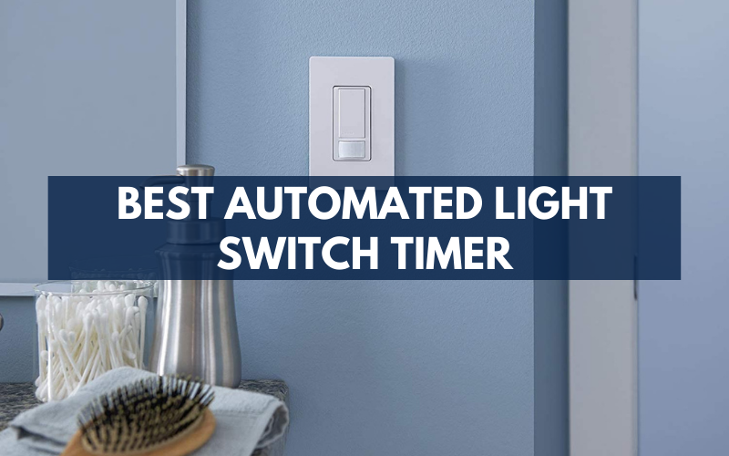 Top 7 Best Automated Light Switch Timer To Buy In 2020 Reviews