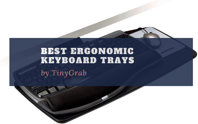 Top 10 Best Ergonomic Keyboard Tray In 2020 [Buyers Guide]