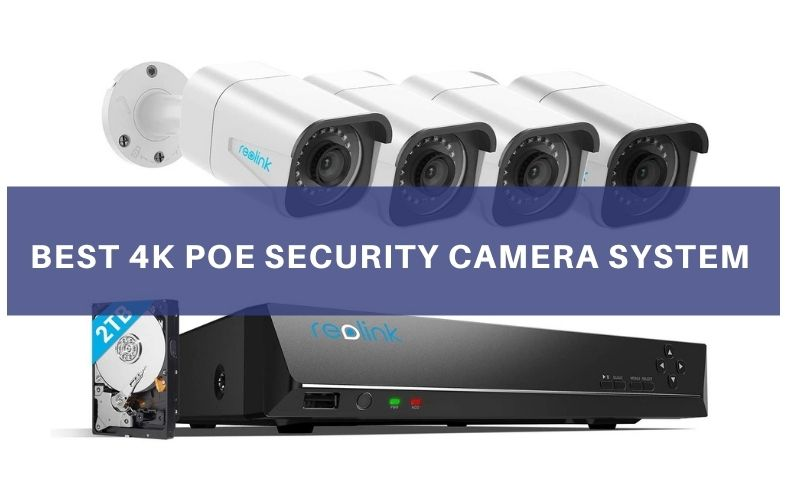 Top 7 Best 4K PoE Security Camera System To Buy In 2020 Reviews