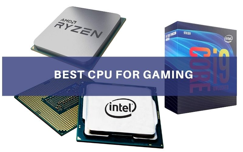 Top 8 Best CPU For Gaming To Buy In 2021 Reviews