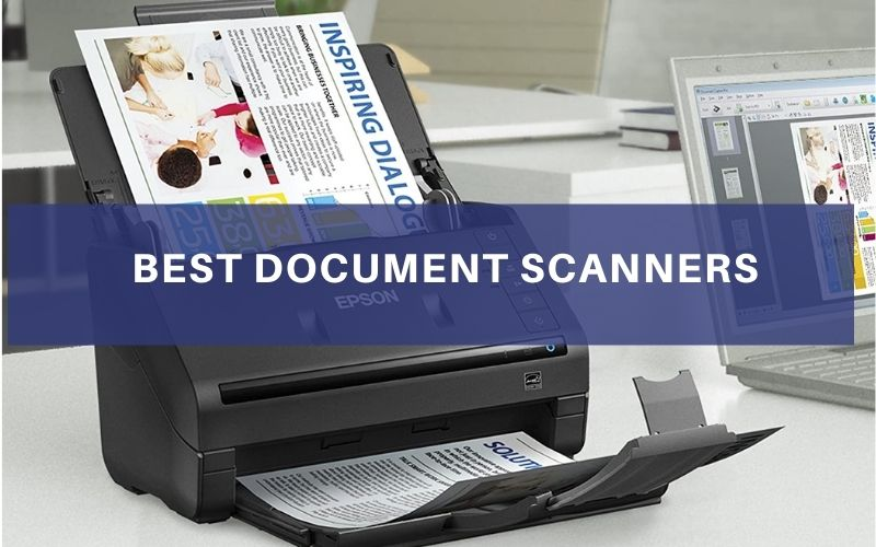 Top 12 Best Document Scanners On The Market 2021 Review