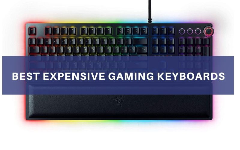 Best Expensive Gaming Keyboards