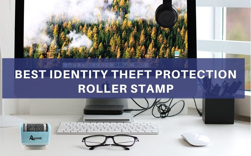 Top 5 Best Identity Theft Protection Roller Stamp To Buy In 2021 Review