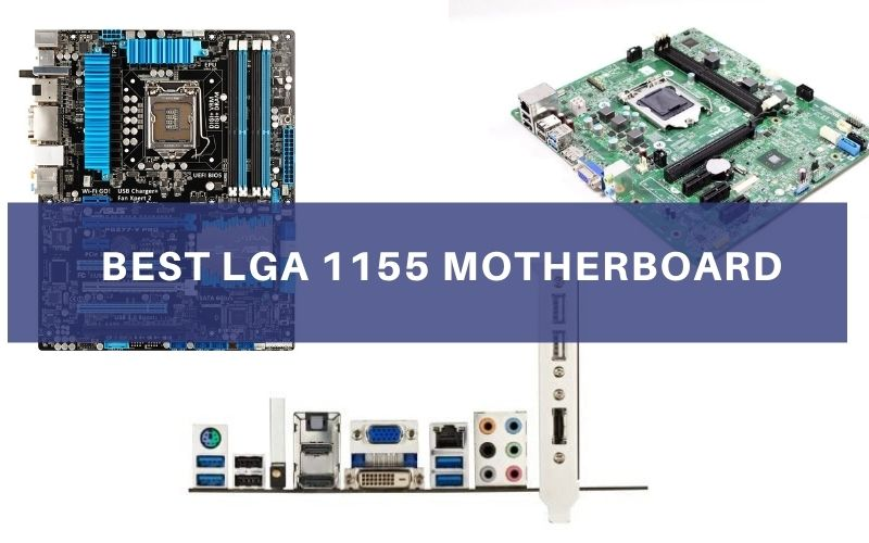 Best LGA 1155 Motherboard