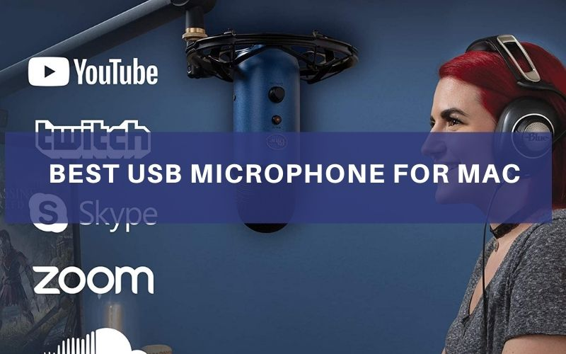 Top 5 Best USB Microphone For Mac To Buy In 2021 Reviews