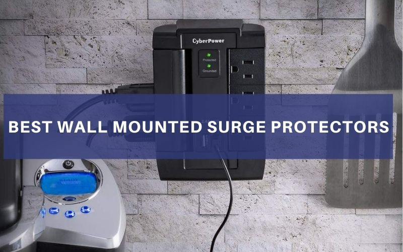 Top 6 Best Wall Mounted Surge Protectors To Buy In 2020 Review