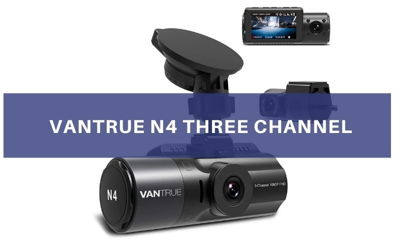 Vantrue N4 Three Channel