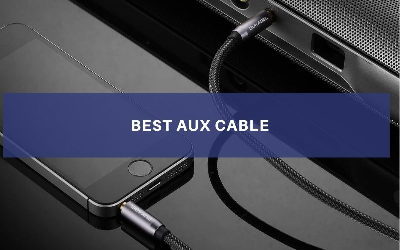 Top 8 Best Aux Cable On The Market 2021 Reviews