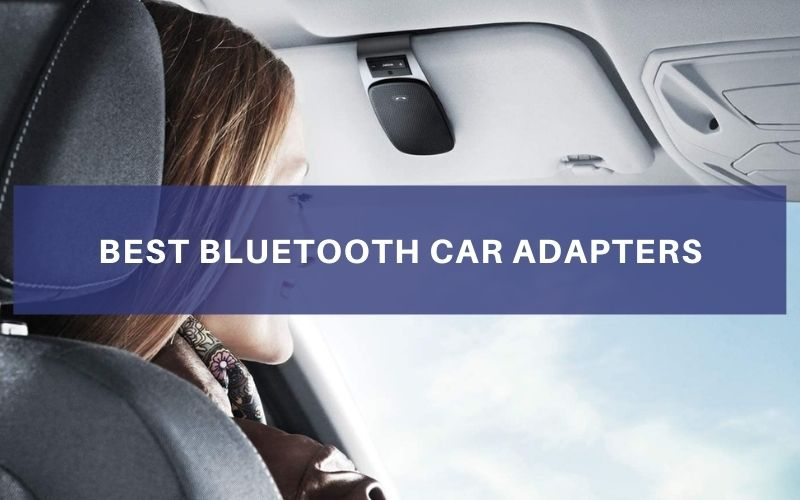 Best Bluetooth Car Adapters