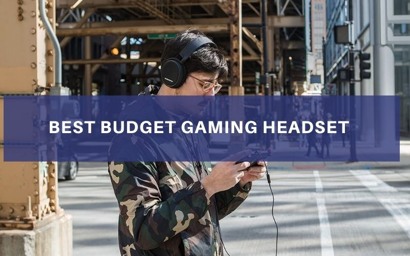 Top 9 Best Budget Gaming Headset To Buy In 2021 Reviews