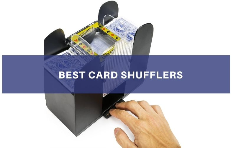 Top 5 Best Card Shufflers In 2021 Review And Buying Guide