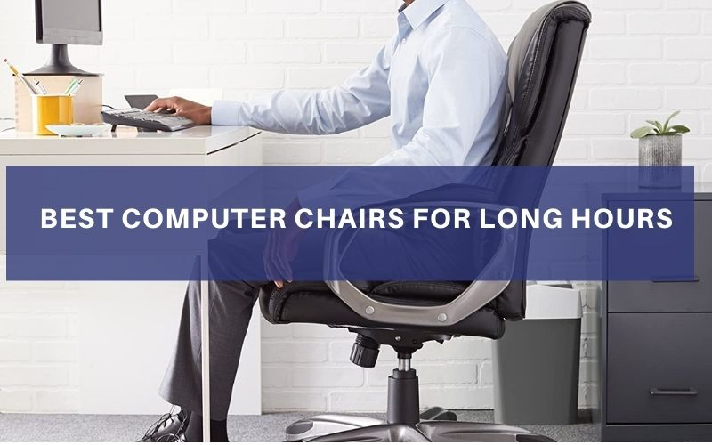 Best Computer Chairs For Long Hours