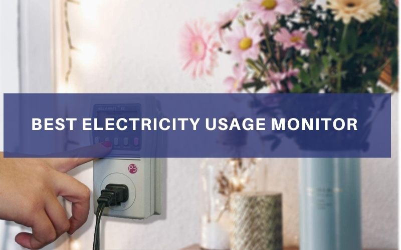 Best Electricity Usage Monitor In 2021 – Top 7 Rated Reviews
