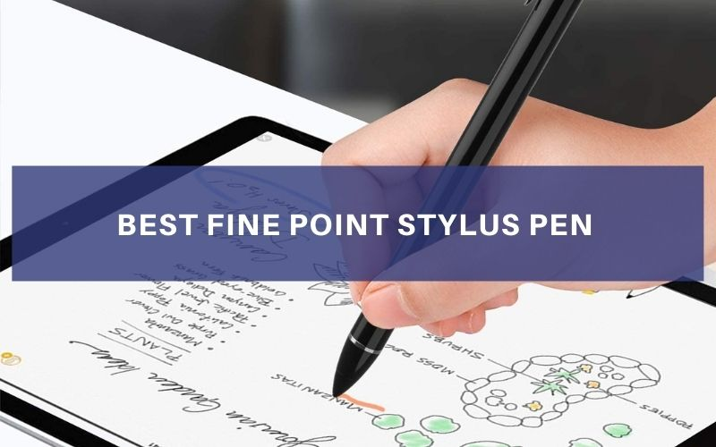 Top 8 Best Fine Point Stylus Pen To Buy In 2021 Review