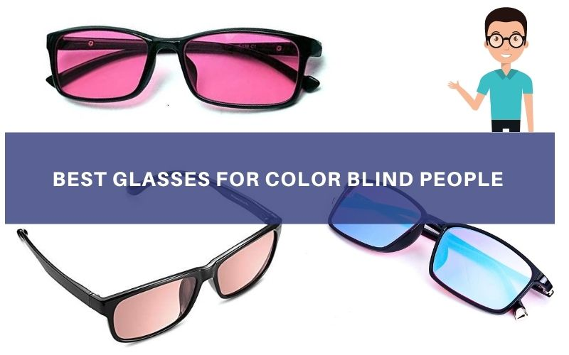 Best Glasses For Color Blind People In 2021 – Top 6 Rated Reviews