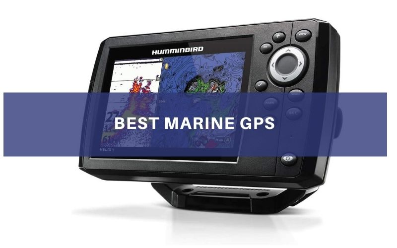 Top 6 Best Marine GPS To Buy In 2021 Reviews