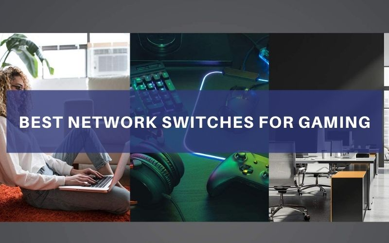 Best Network Switches For Gaming