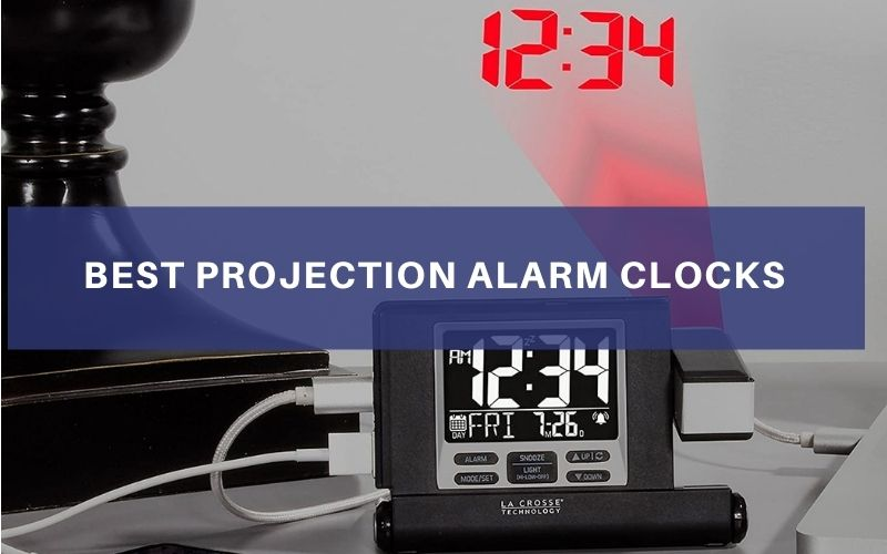 Best Projection Alarm Clocks In 2021 – Top 8 Rated Reviews