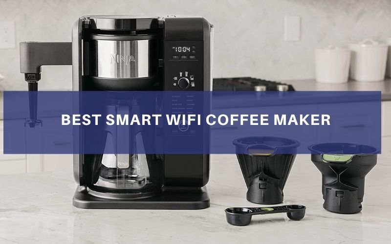 Best Smart WiFi Coffee Maker In 2021 – Top 8 Rated Reviews