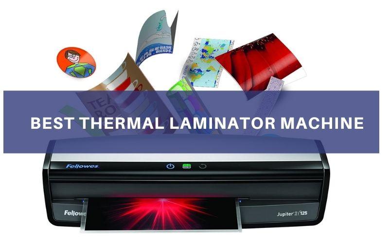 Top 7 Best Thermal Laminator Machine To Buy In 2021 Reviews