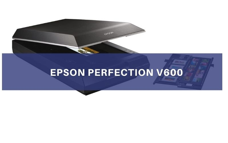 Epson Perfection V600 Review