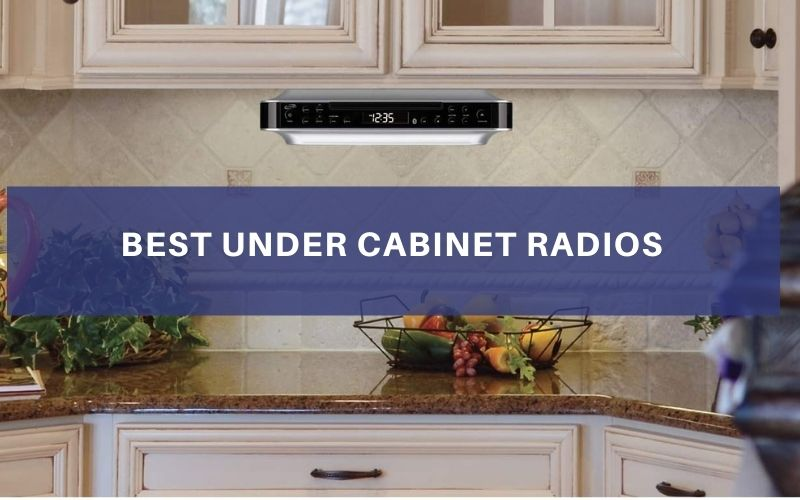 Top 8 Best Under Cabinet Radios On The Market 2021 Review