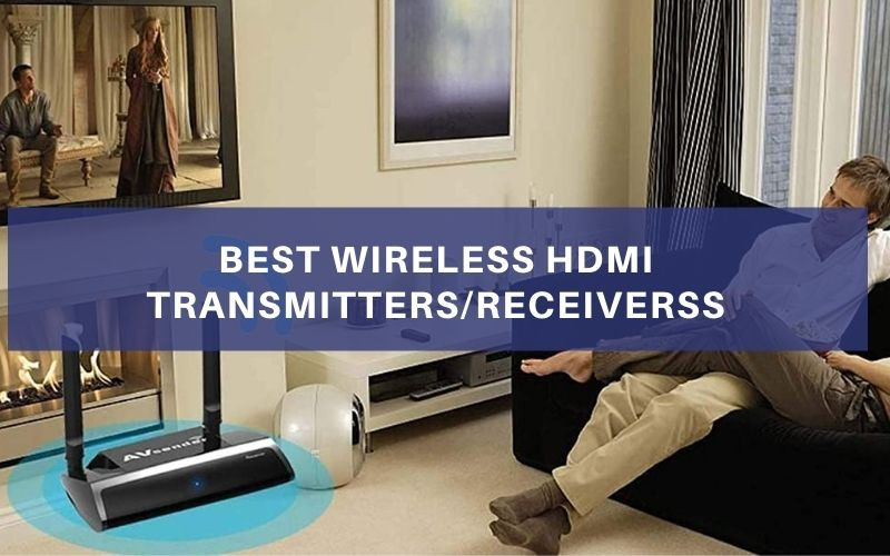 Top 7 Best Wireless HDMI Transmitters/Receivers In 2021 Review