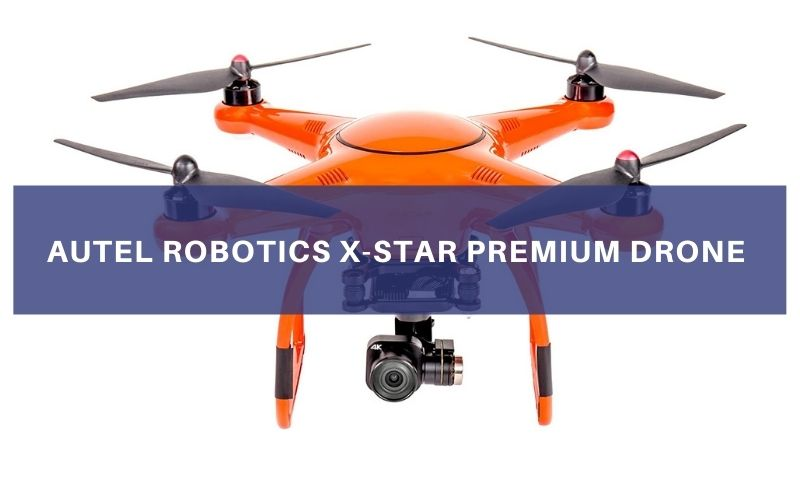 Autel Robotics X-Star Premium Drone Review
