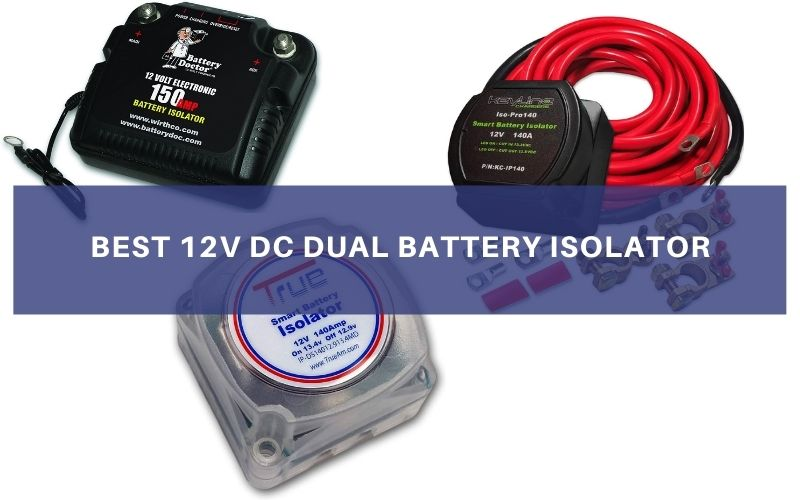 Top 4 Best 12V DC Dual Battery Isolator In 2021 Review & Buying Guide